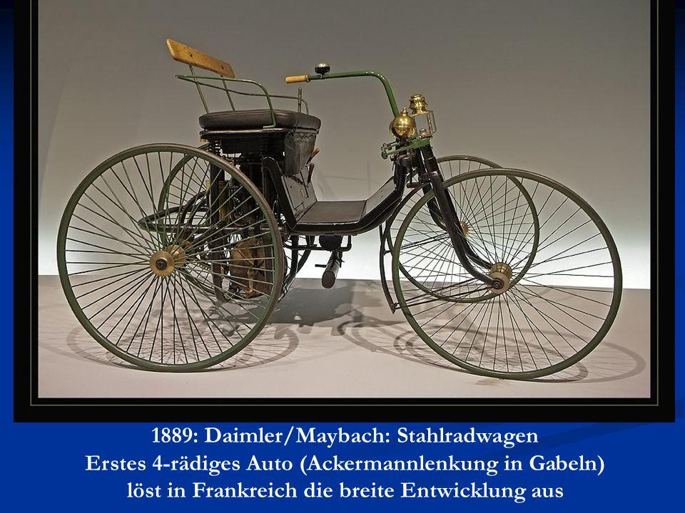1889: Daimler/Maybach: Stahlradwagen Erstes 4-rädiges Auto (Ackermannlenkung in Gabeln) löst in Frankreich die breite Entwicklung aus
