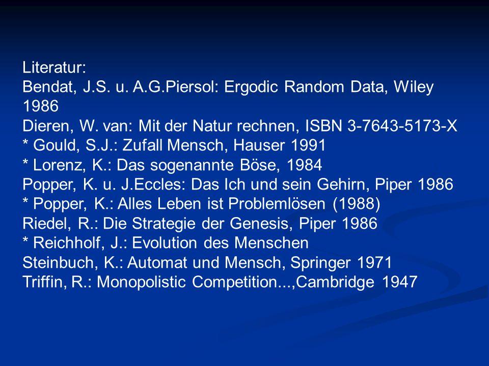 Literatur: Bendat, J.S. u. A.G.Piersol: Ergodic Random Data, Wiley 1986. Dieren, W. van: Mit der Natur rechnen, ISBN 3-7643-5173-X.