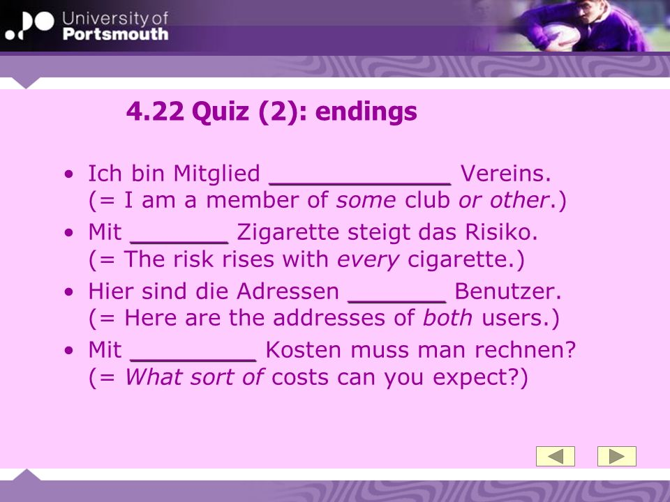 4.22 Quiz (2): endings Ich bin Mitglied _____________ Vereins. (= I am a member of some club or other.)