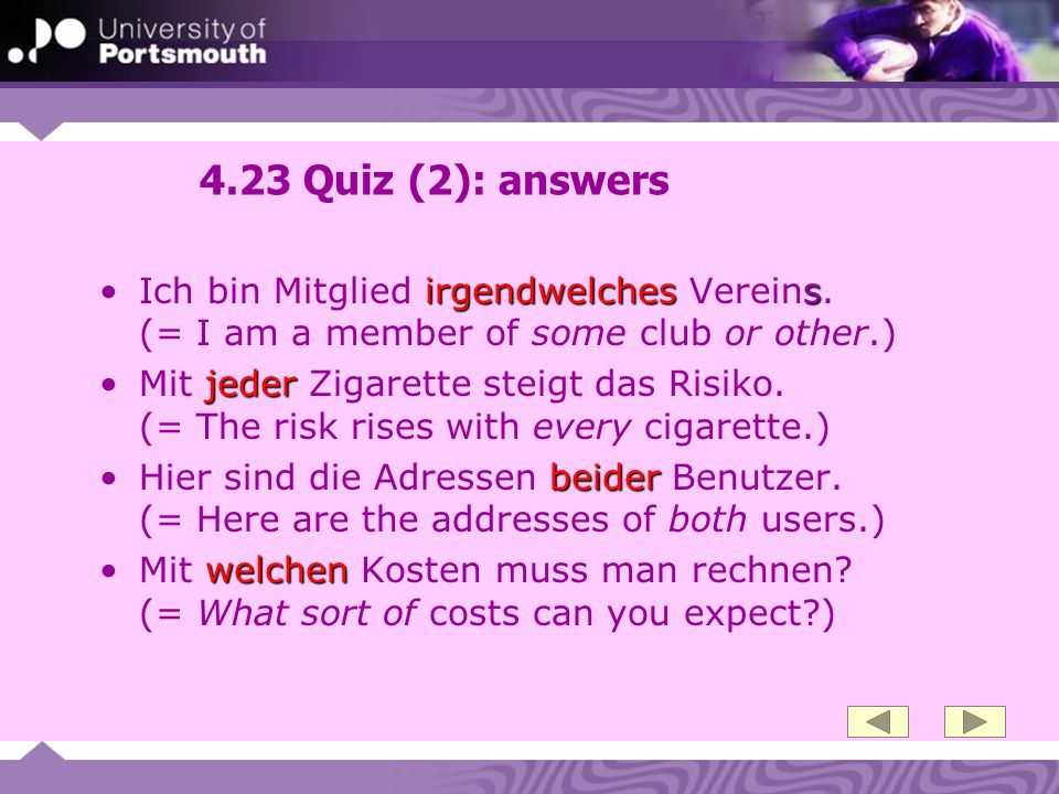 4.23 Quiz (2): answers Ich bin Mitglied irgendwelches Vereins. (= I am a member of some club or other.)