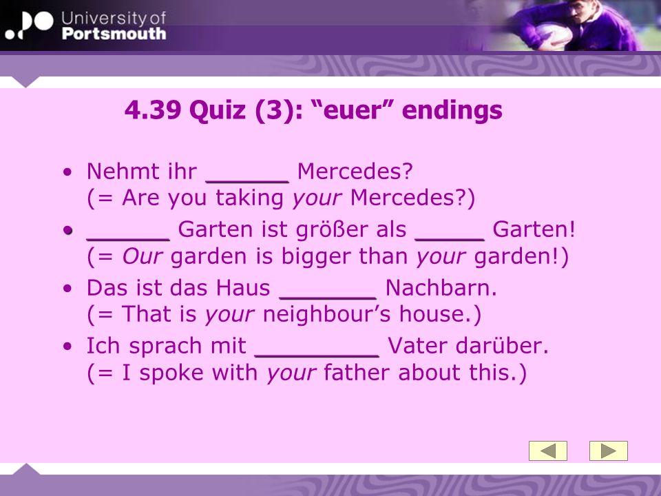 4.39 Quiz (3): euer endings