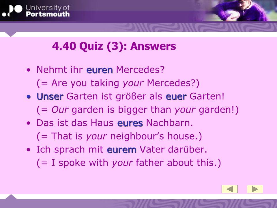 4.40 Quiz (3): Answers Nehmt ihr euren Mercedes