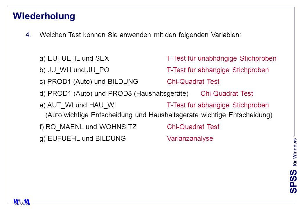 Wiederholung Welchen Test können Sie anwenden mit den folgenden Variablen: a) EUFUEHL und SEX T-Test für unabhängige Stichproben.