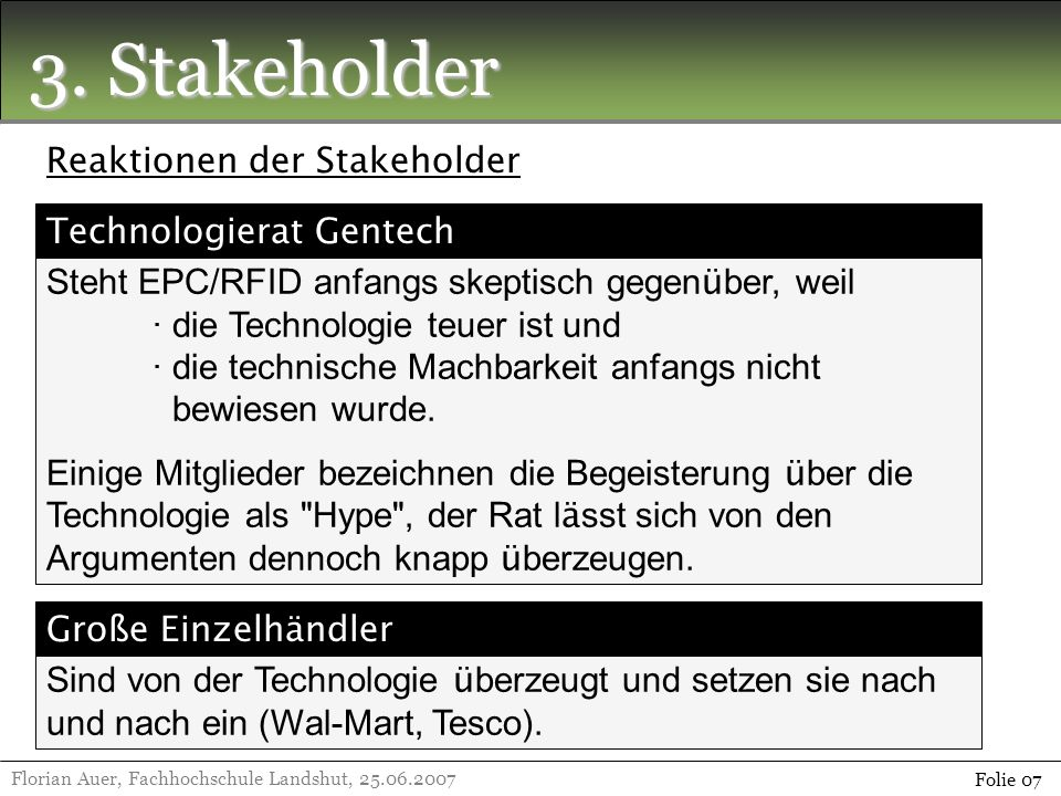 3. Stakeholder Reaktionen der Stakeholder Technologierat Gentech