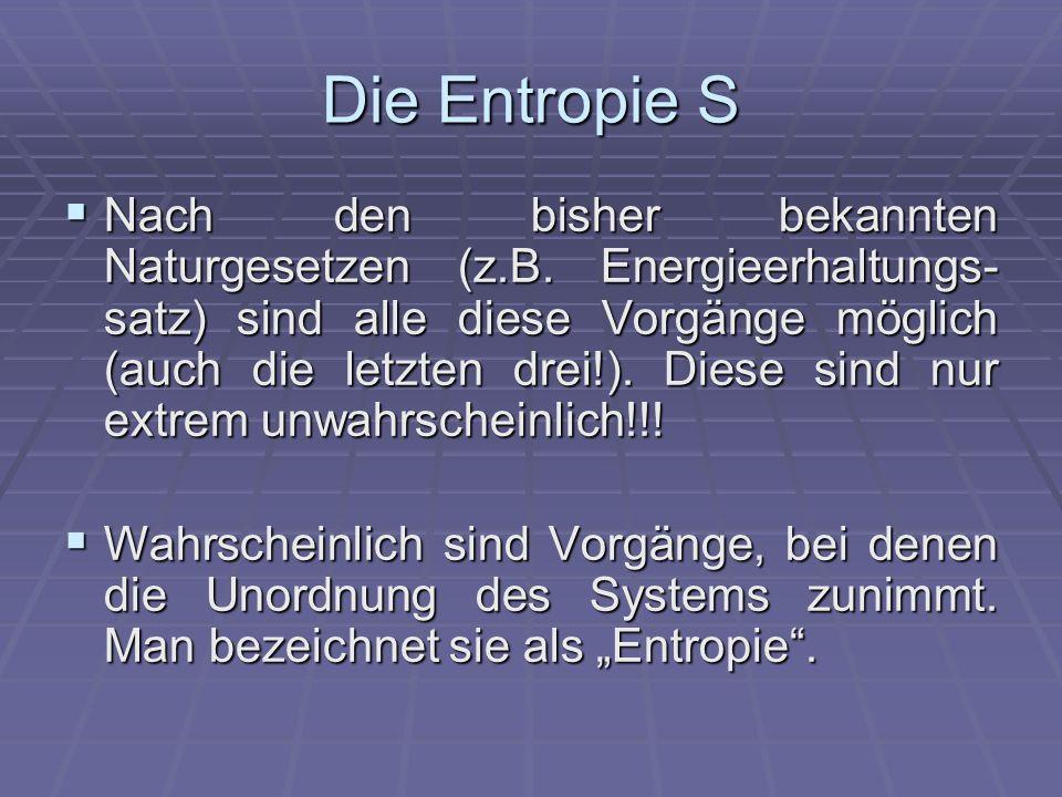 Die Entropie S