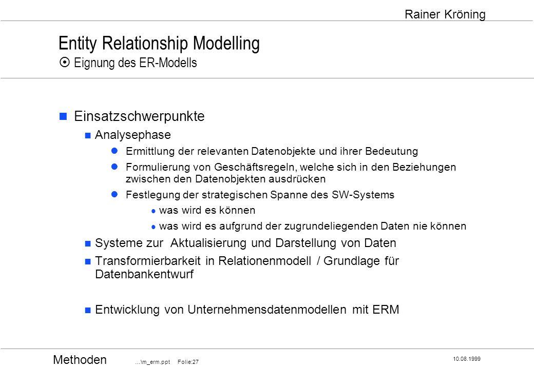 Entity Relationship Modelling ¤ Eignung des ER-Modells