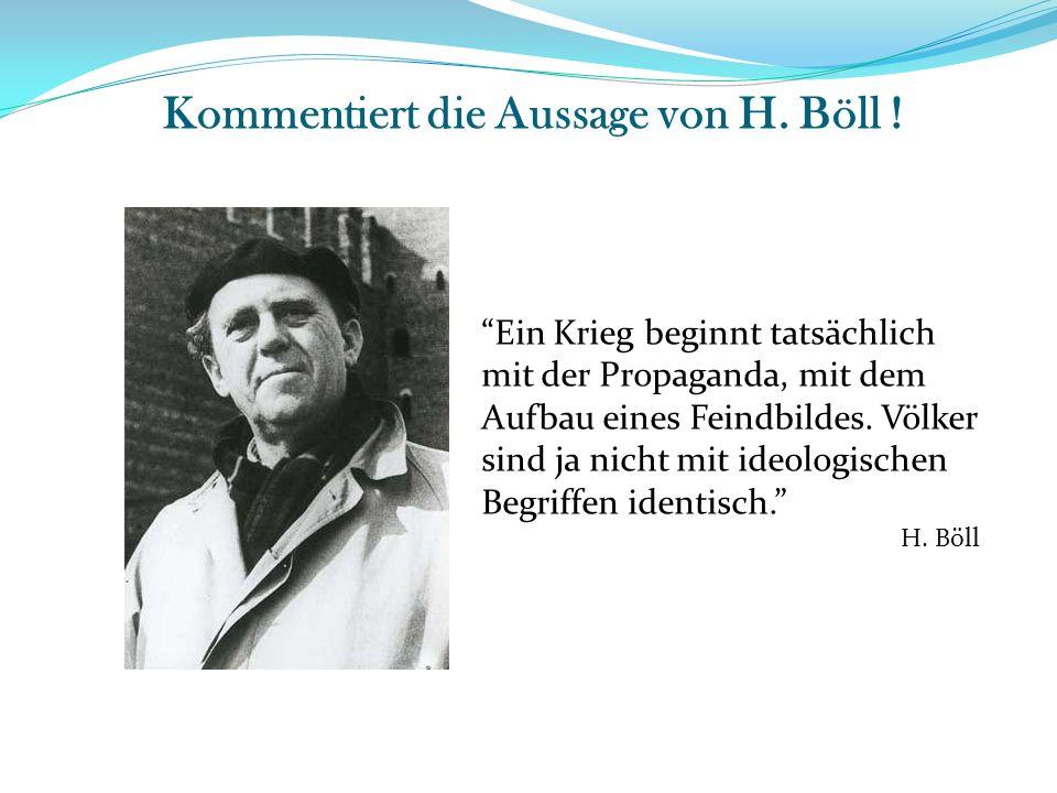 Kommentiert die Aussage von H. Böll !