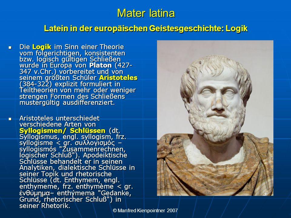 Mater latina Latein in der europäischen Geístesgeschichte: Logik