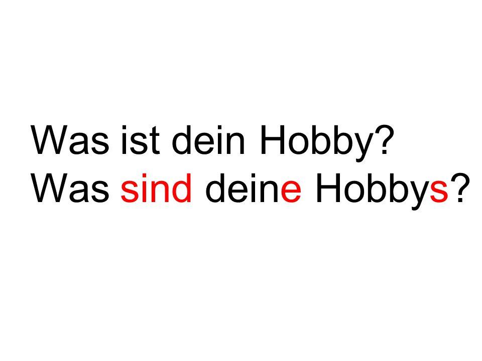Was ist dein Hobby Was sind deine Hobbys
