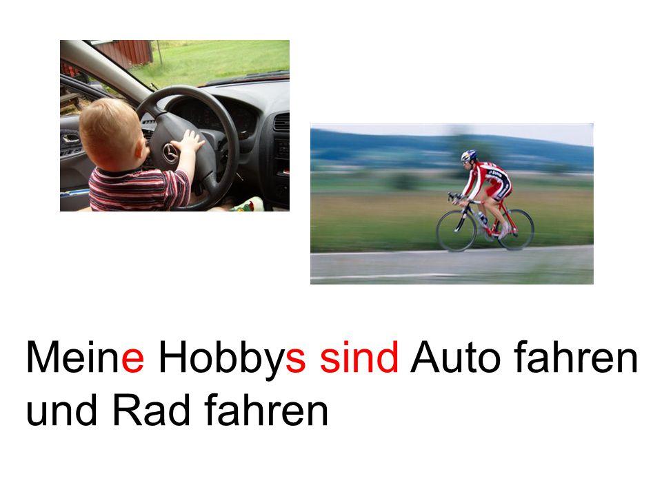 Meine Hobbys sind Auto fahren