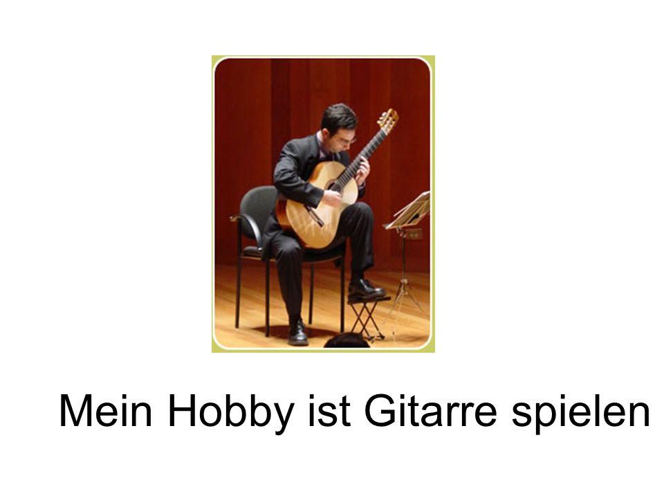 Mein Hobby ist Gitarre spielen