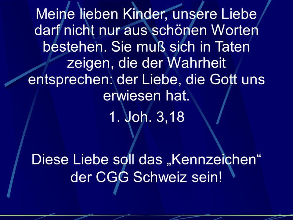 """Diese Liebe soll das """"Kennzeichen der CGG Schweiz sein!"""