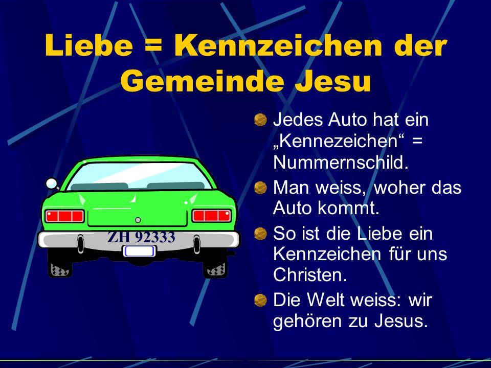 Liebe = Kennzeichen der Gemeinde Jesu