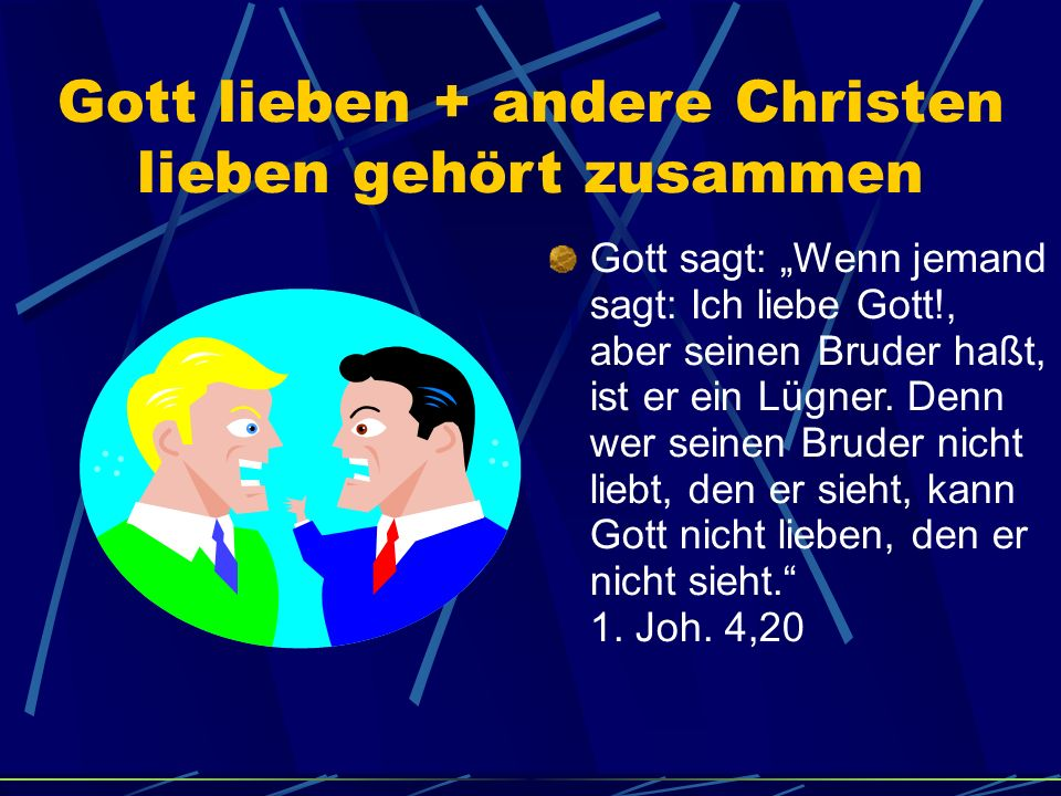 Gott lieben + andere Christen lieben gehört zusammen