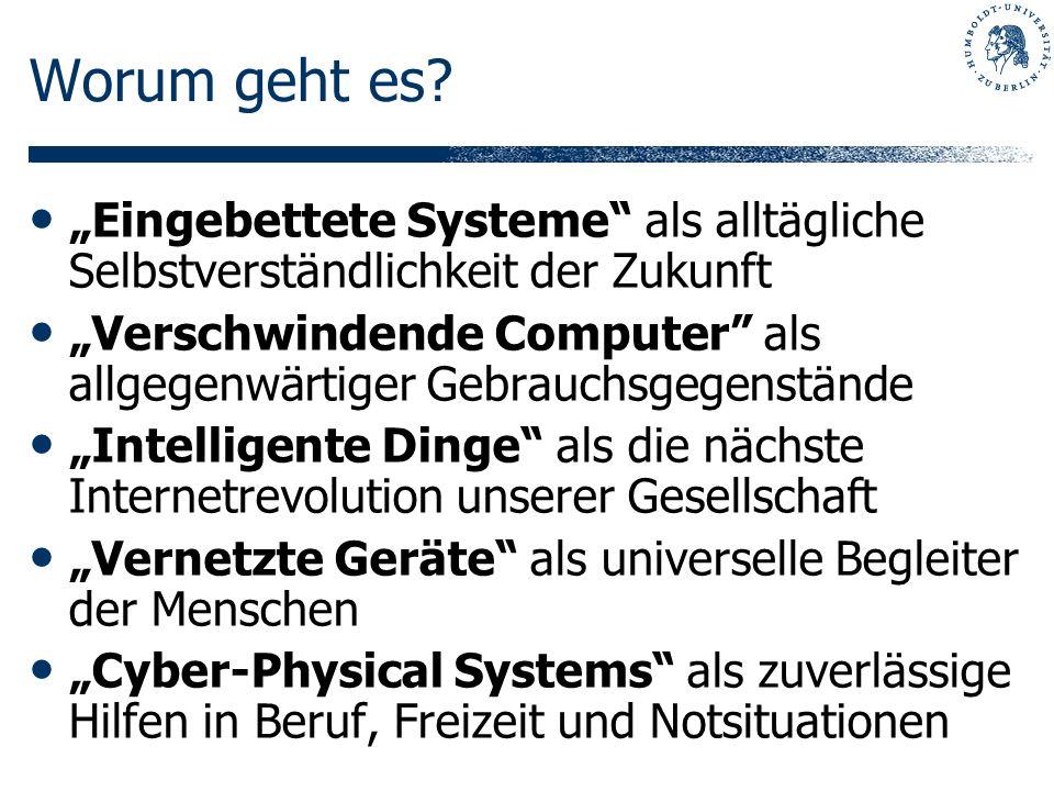 """Worum geht es """"Eingebettete Systeme als alltägliche Selbstverständlichkeit der Zukunft."""