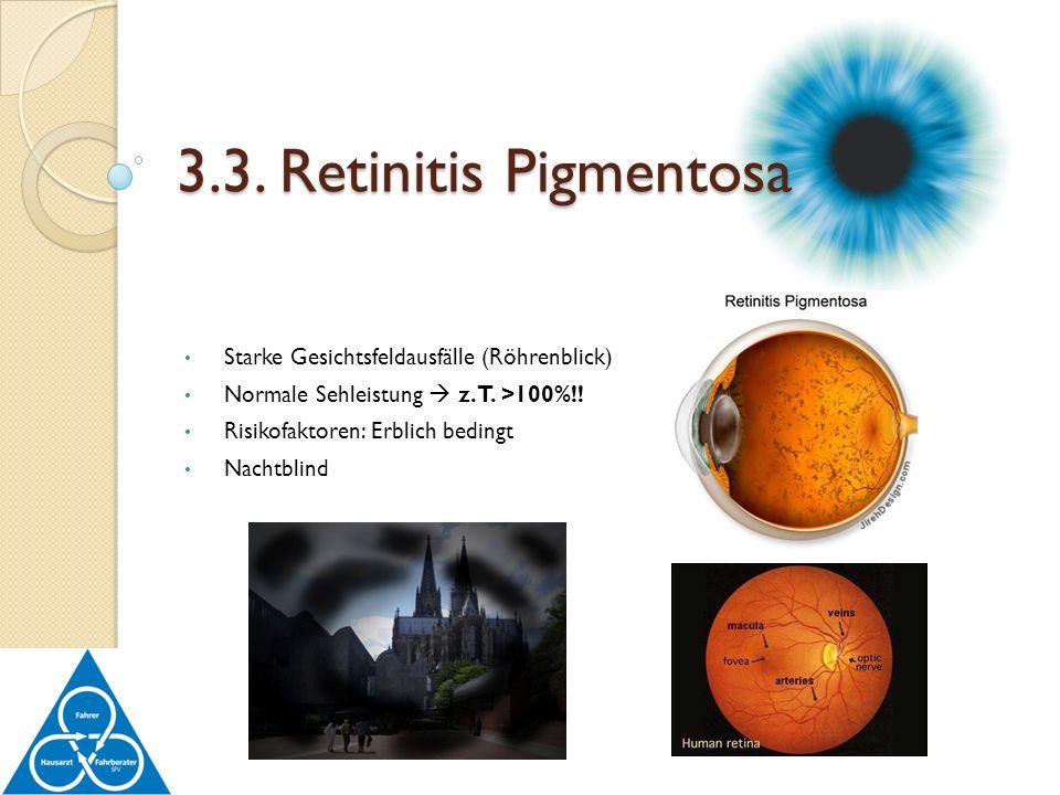 3.3. Retinitis Pigmentosa Starke Gesichtsfeldausfälle (Röhrenblick)