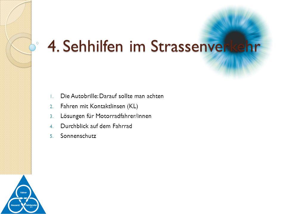 4. Sehhilfen im Strassenverkehr