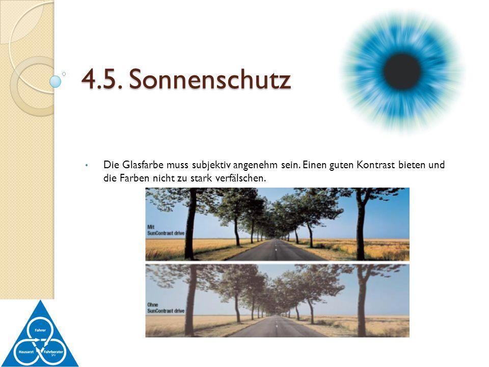 4.5. Sonnenschutz Die Glasfarbe muss subjektiv angenehm sein.