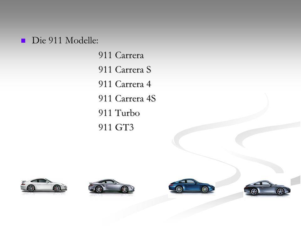 Die 911 Modelle: 911 Carrera 911 Carrera S 911 Carrera 4 911 Carrera 4S 911 Turbo 911 GT3