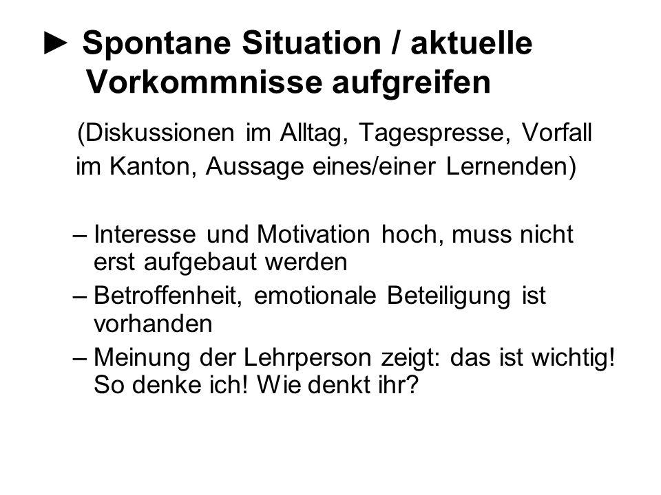 ► Spontane Situation / aktuelle Vorkommnisse aufgreifen