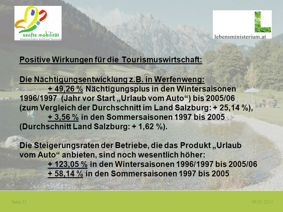 Positive Wirkungen für die Tourismuswirtschaft: Die Nächtigungsentwicklung z.B.