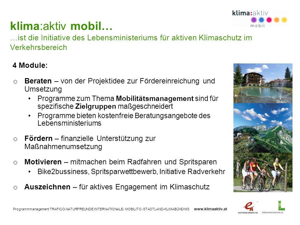 klima:aktiv mobil… …ist die Initiative des Lebensministeriums für aktiven Klimaschutz im Verkehrsbereich.
