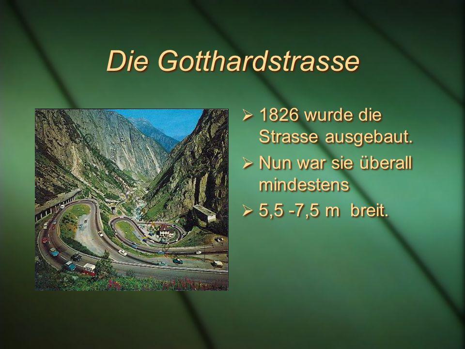 Die Gotthardstrasse 1826 wurde die Strasse ausgebaut.