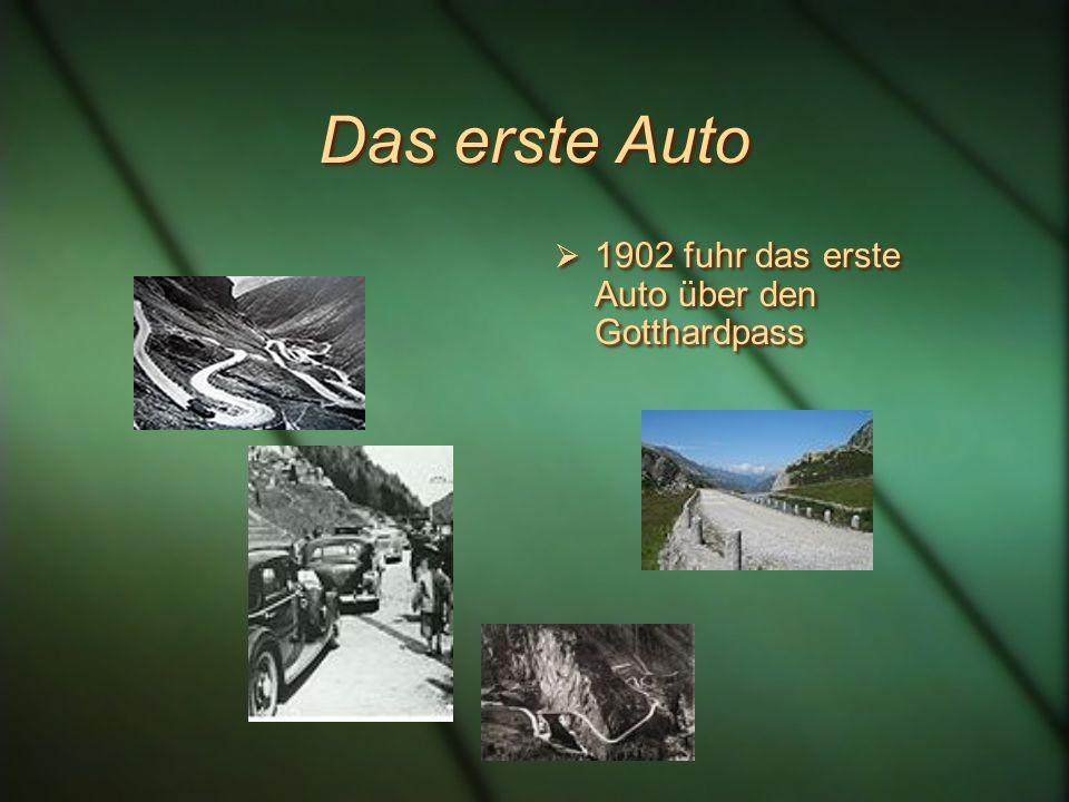 Das erste Auto 1902 fuhr das erste Auto über den Gotthardpass