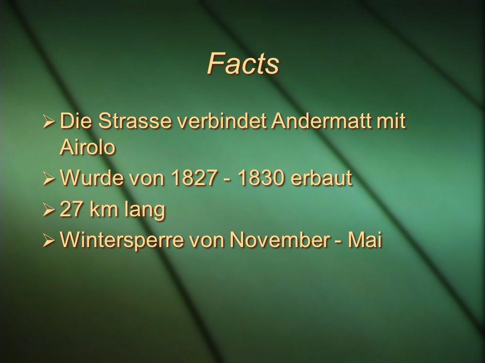 Facts Die Strasse verbindet Andermatt mit Airolo