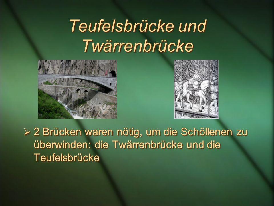 Teufelsbrücke und Twärrenbrücke