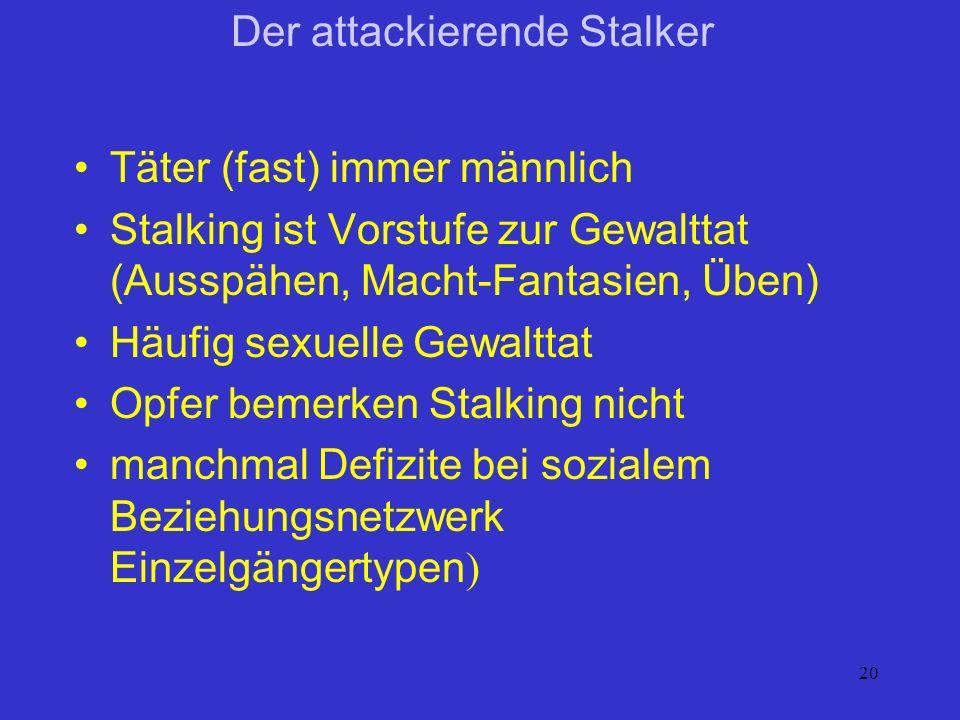Der attackierende Stalker