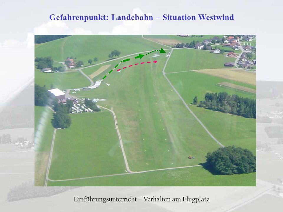 Gefahrenpunkt: Landebahn – Situation Westwind