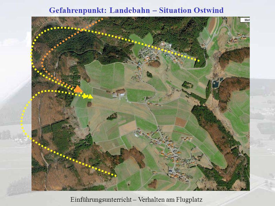 Gefahrenpunkt: Landebahn – Situation Ostwind