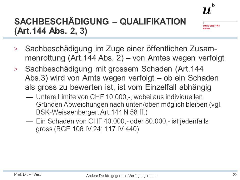 SACHBESCHÄDIGUNG – QUALIFIKATION (Art.144 Abs. 2, 3)