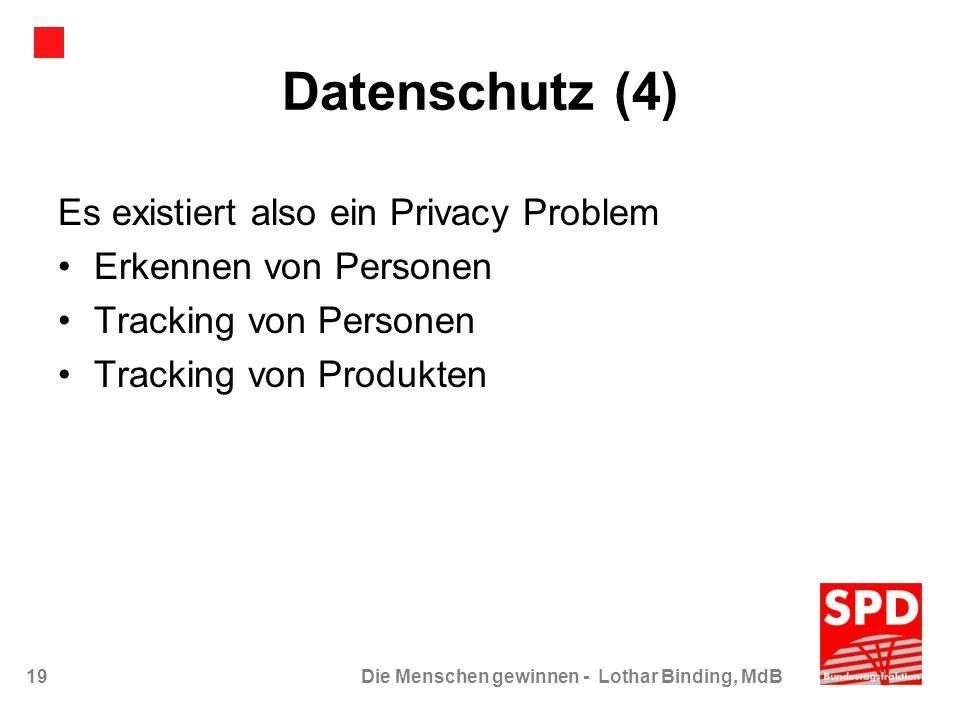 Datenschutz (4) Es existiert also ein Privacy Problem