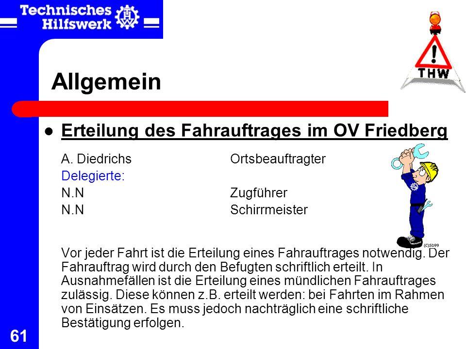 Allgemein Erteilung des Fahrauftrages im OV Friedberg Delegierte: