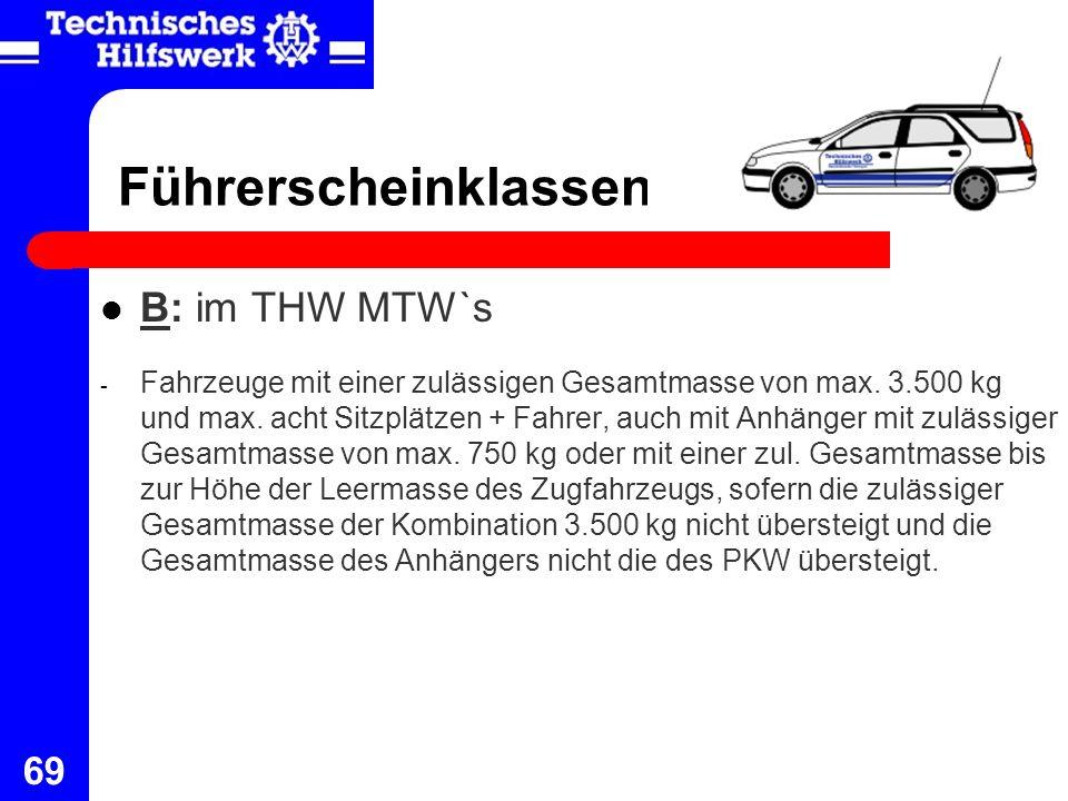 Führerscheinklassen B: im THW MTW`s
