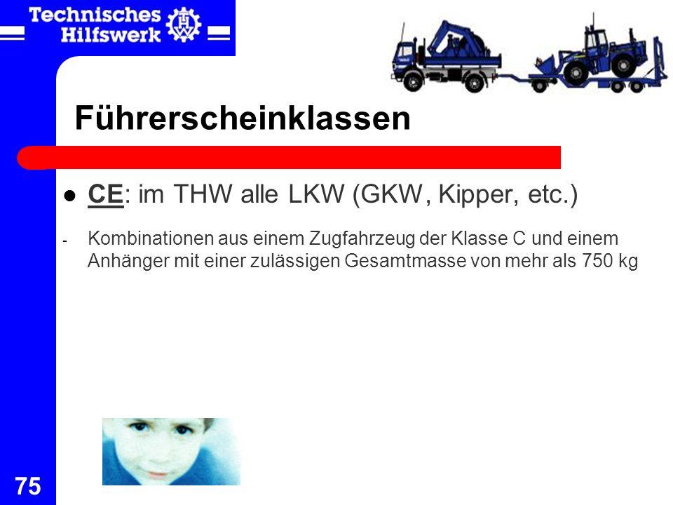 Führerscheinklassen CE: im THW alle LKW (GKW, Kipper, etc.)