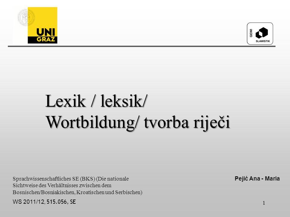 Lexik / leksik/ Wortbildung/ tvorba riječi