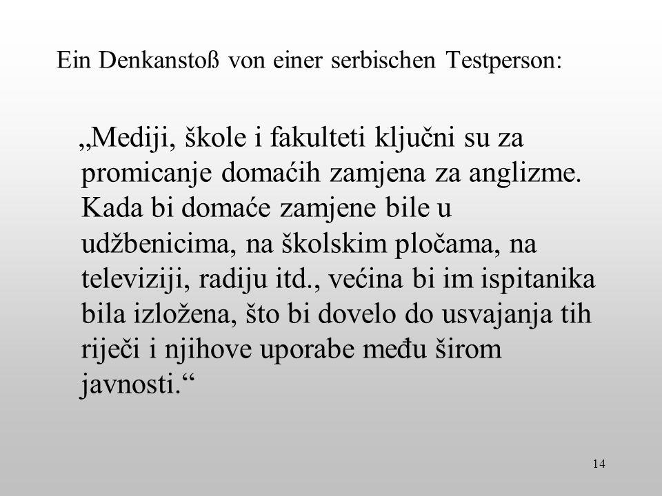 Ein Denkanstoß von einer serbischen Testperson: