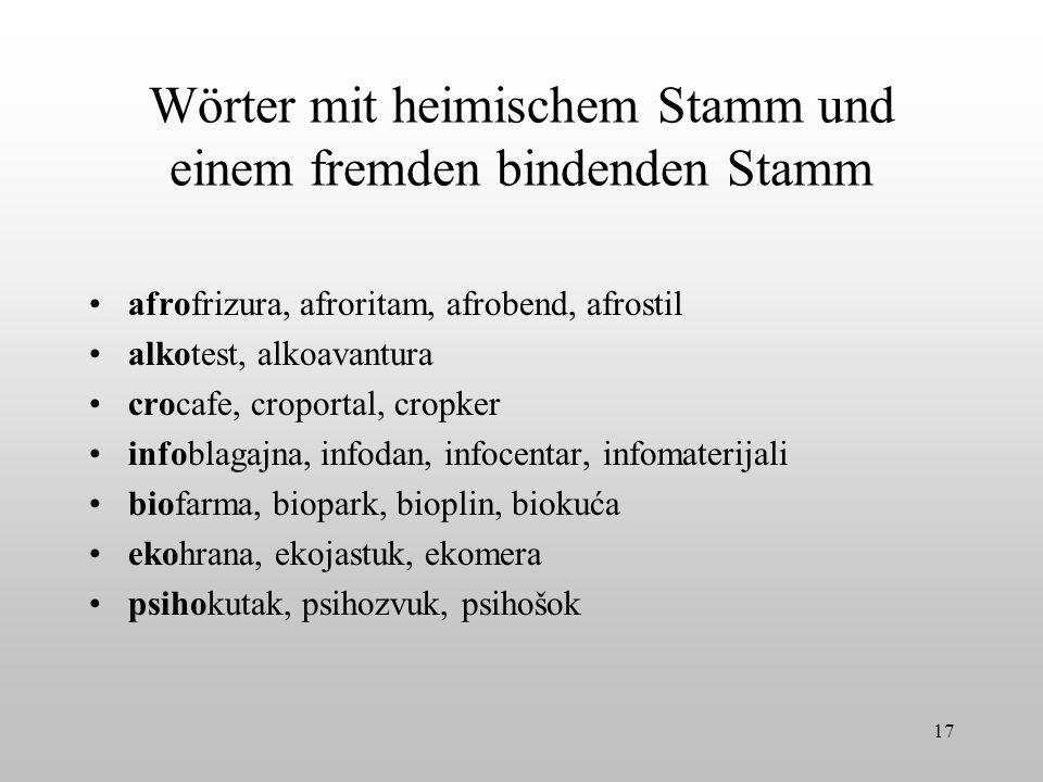 Wörter mit heimischem Stamm und einem fremden bindenden Stamm