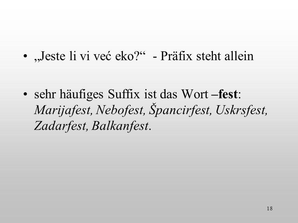 """""""Jeste li vi već eko - Präfix steht allein"""
