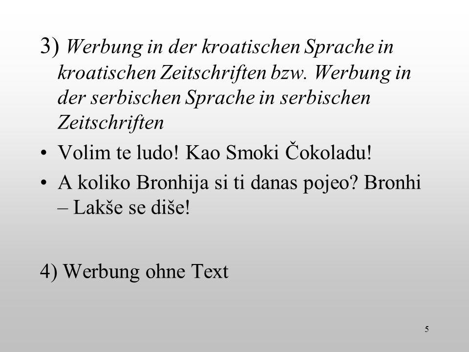 3) Werbung in der kroatischen Sprache in kroatischen Zeitschriften bzw