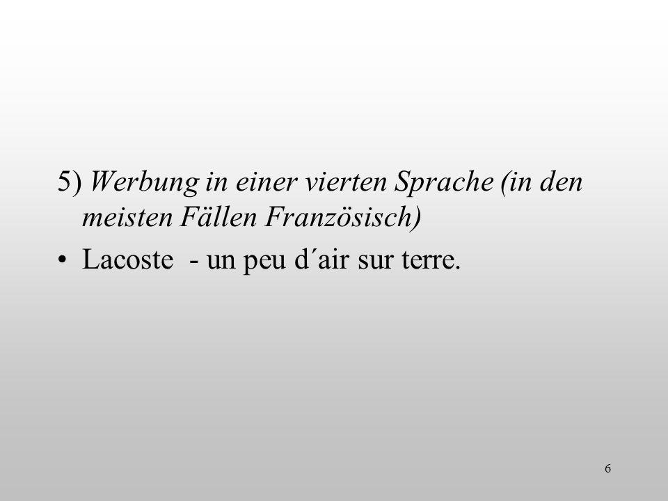 5) Werbung in einer vierten Sprache (in den meisten Fällen Französisch)