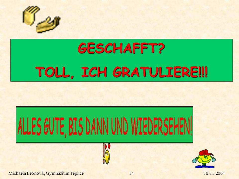 GESCHAFFT TOLL, ICH GRATULIERE!!!