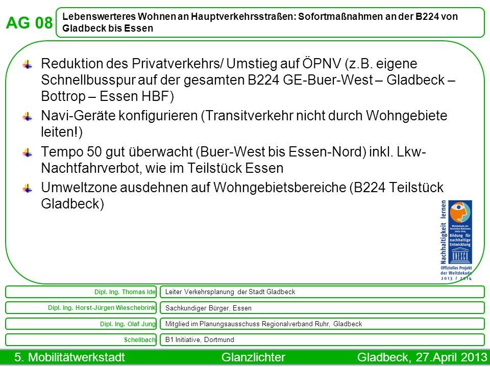 AG 08 Lebenswerteres Wohnen an Hauptverkehrsstraßen: Sofortmaßnahmen an der B224 von Gladbeck bis Essen.