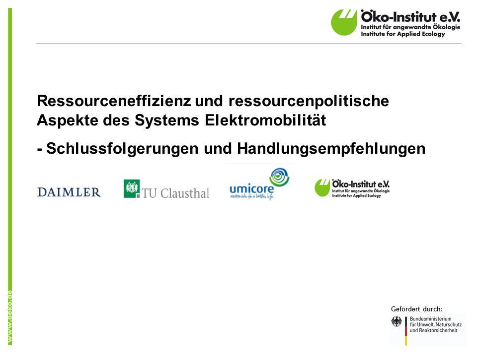 Ressourceneffizienz und ressourcenpolitische Aspekte des Systems Elektromobilität - Schlussfolgerungen und Handlungsempfehlungen