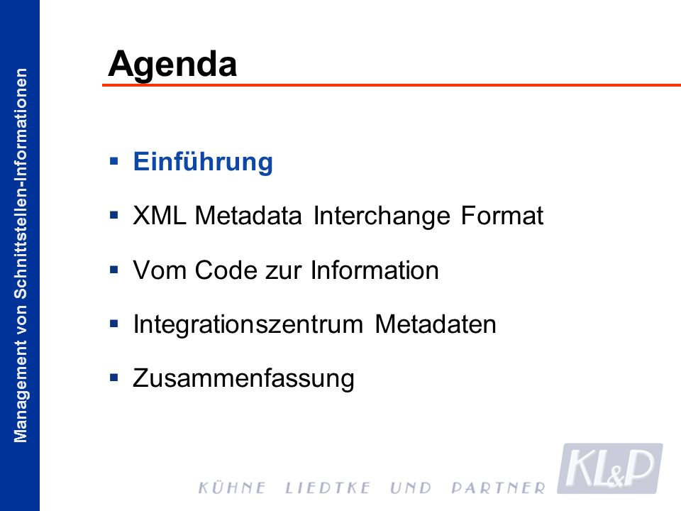 Agenda Einführung XML Metadata Interchange Format