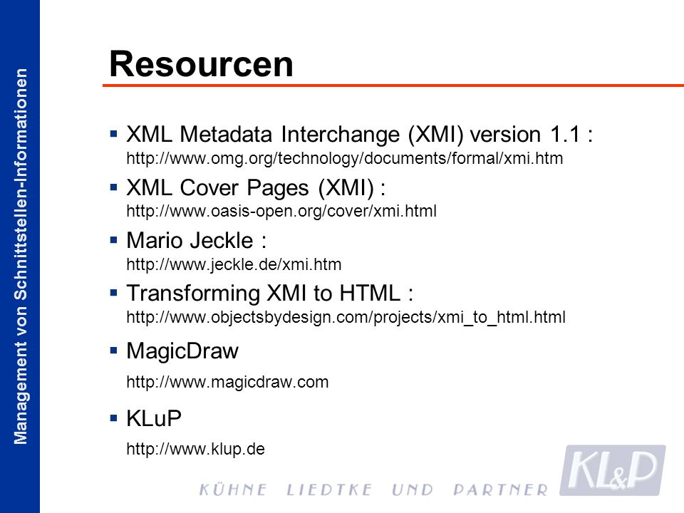 Resourcen XML Metadata Interchange (XMI) version 1.1 : http://www.omg.org/technology/documents/formal/xmi.htm.