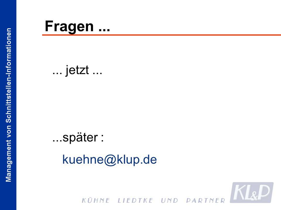 Fragen ... ... jetzt ... ...später : kuehne@klup.de